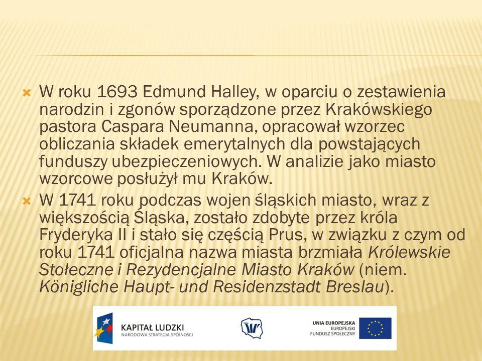 W roku 1693 Edmund Halley, w oparciu o zestawienia narodzin i zgonów sporządzone przez Krakówskiego pastora Caspara Neumanna, opracował wzorzec oblicz