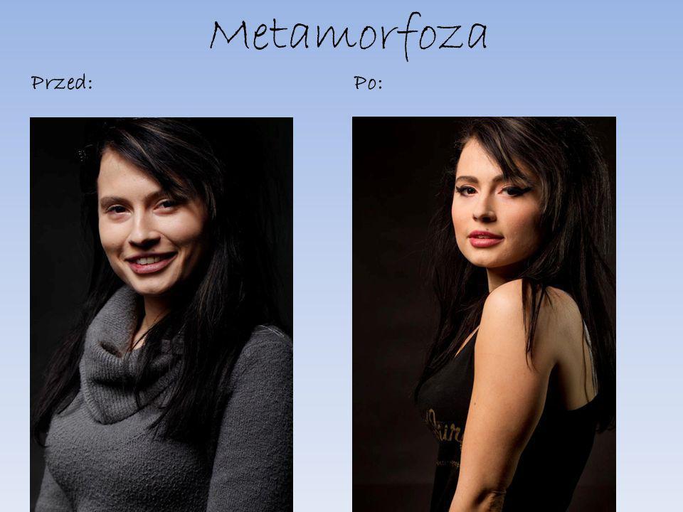 Metamorfoza Przed:Po: