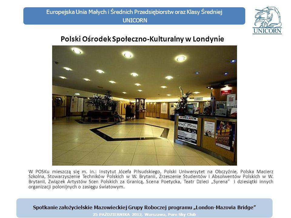 Europejska Unia Małych i Średnich Przedsiębiorstw oraz Klasy Średniej UNICORN Polski Ośrodek Społeczno-Kulturalny w Londynie London-Mazovia Bridge Spo