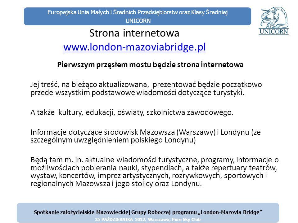 Europejska Unia Małych i Średnich Przedsiębiorstw oraz Klasy Średniej UNICORN Strona internetowa www.london-mazoviabridge.pl www.london-mazoviabridge.