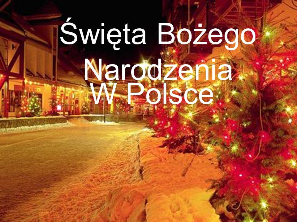 Święta Bożego Narodzenia to najbardziej uroczyste święta w naszej tradycji.