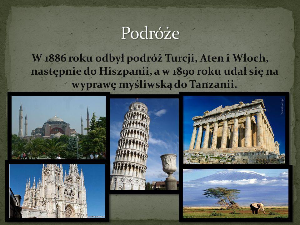 W 1886 roku odbył podróż Turcji, Aten i Włoch, następnie do Hiszpanii, a w 1890 roku udał się na wyprawę myśliwską do Tanzanii.