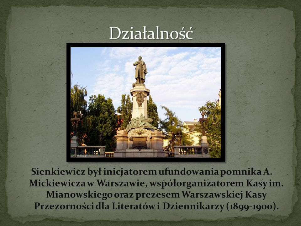 Sienkiewicz był inicjatorem ufundowania pomnika A.