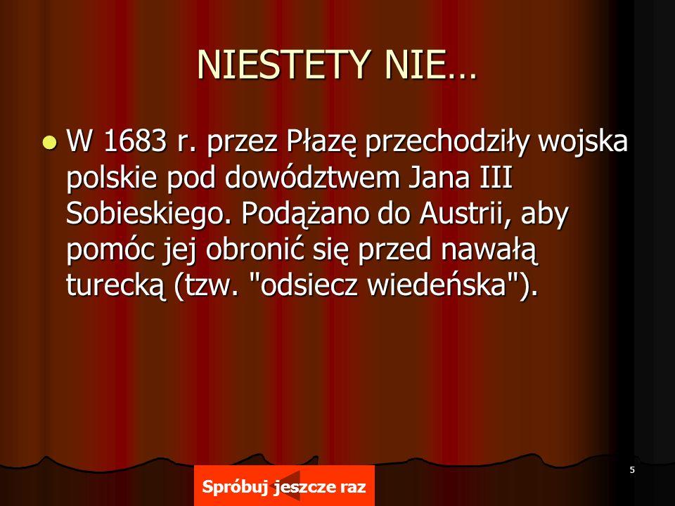 5 NIESTETY NIE… W 1683 r.