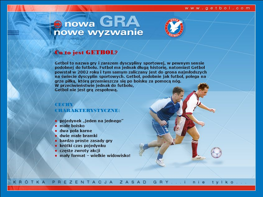 Popularyzacja GETBOLA Do 2011 roku wszystkie organizowane w Polsce turnieje Getbola przeznaczone były dla amatorów.