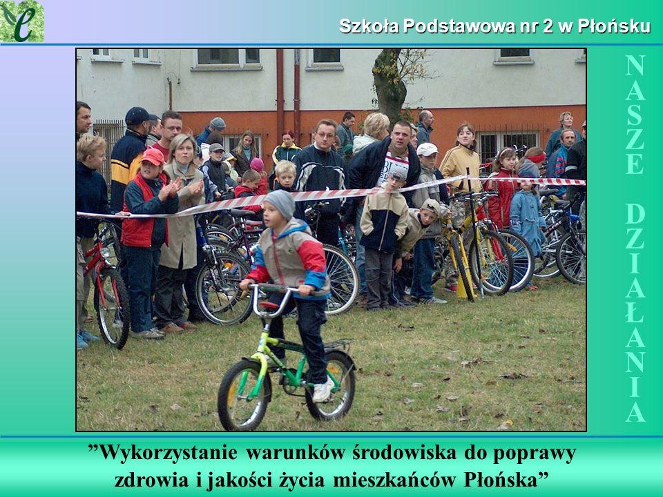 Wybrane działania w ramach zdobywania Zielonego Certyfikatu Szkoła Podstawowa nr 2 w Płońsku Wykorzystanie warunków środowiska do poprawy zdrowia i ja