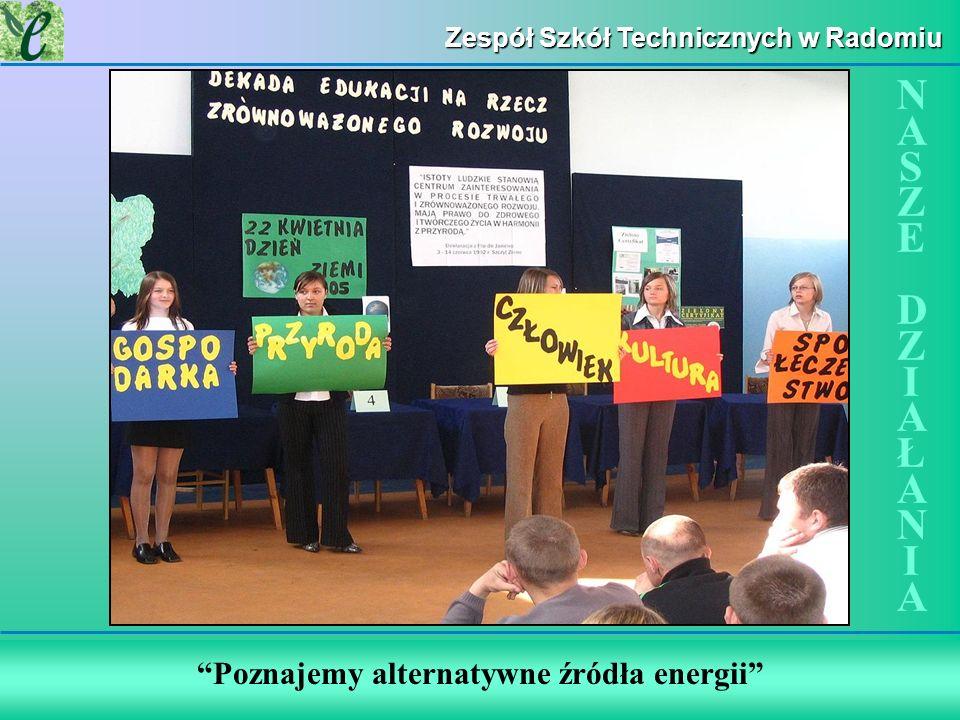 Wybrane działania w ramach zdobywania Zielonego Certyfikatu Zespół Szkół Technicznych w Radomiu Poznajemy alternatywne źródła energii NASZE DZIAŁANIAN