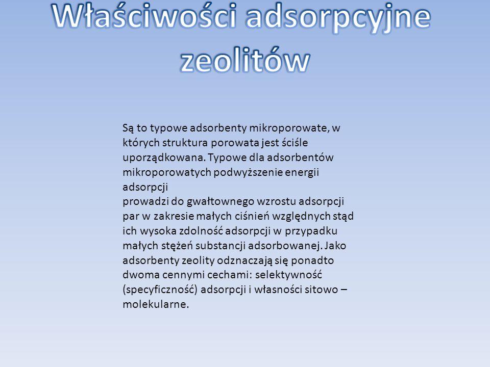 Są to typowe adsorbenty mikroporowate, w których struktura porowata jest ściśle uporządkowana.