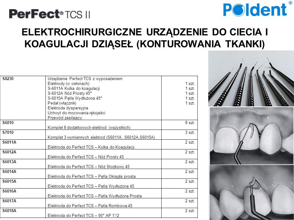 ELEKTROCHIRURGICZNE URZĄDZENIE DO CIECIA I KOAGULACJI DZIĄSEŁ (KONTUROWANIA TKANKI) S8230Urządzenie Perfect TCS z wyposażeniem Elektrody (w osłonach):