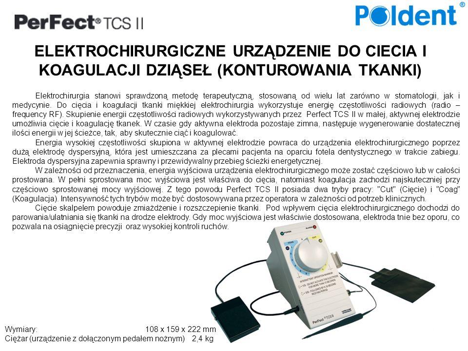 ELEKTROCHIRURGICZNE URZĄDZENIE DO CIECIA I KOAGULACJI DZIĄSEŁ (KONTUROWANIA TKANKI) S8230Urządzenie Perfect TCS z wyposażeniem Elektrody (w osłonach): S-6011A Kulka do koagulacji S-6012A Nóż Prosty 45 S-6015A Pętla Wydłużona 45 Pedał (włącznik) Elektroda dyspersyjna Uchwyt do mocowania rękojeści Przewód zasilający 1 szt.