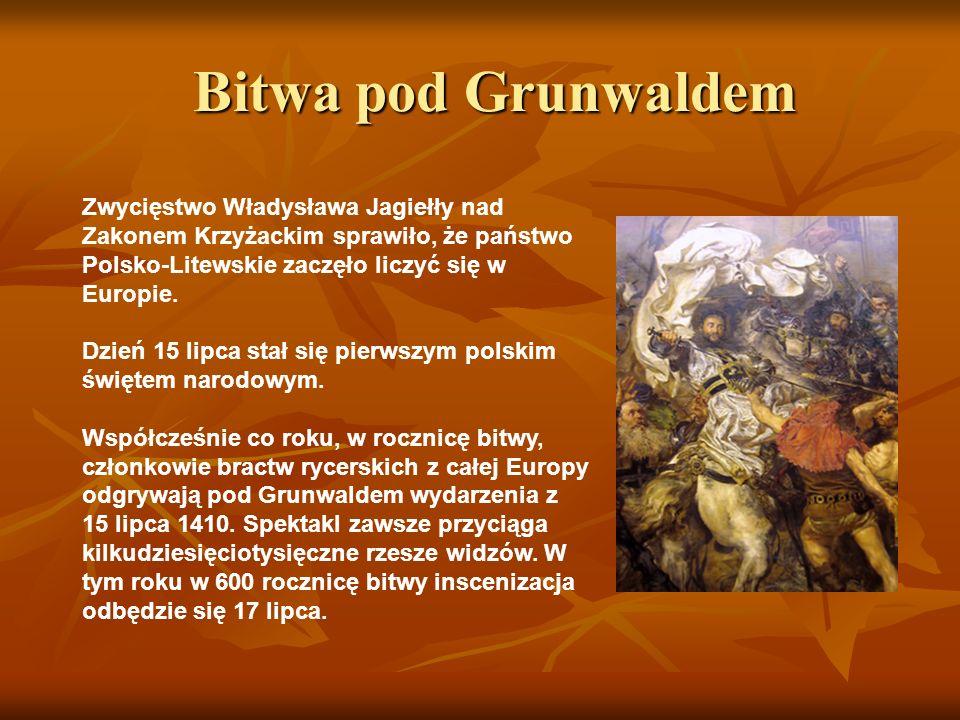 Bitwa pod Grunwaldem Bitwa pod Grunwaldem Zwycięstwo Władysława Jagiełły nad Zakonem Krzyżackim sprawiło, że państwo Polsko-Litewskie zaczęło liczyć s