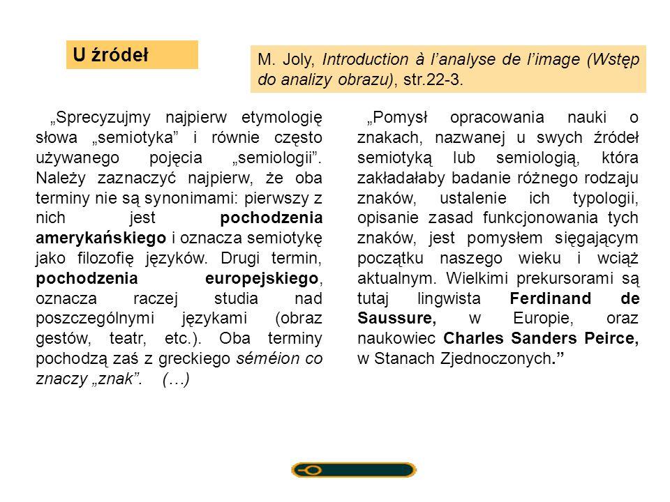 Sprecyzujmy najpierw etymologię słowa semiotyka i równie często używanego pojęcia semiologii. Należy zaznaczyć najpierw, że oba terminy nie są synonim
