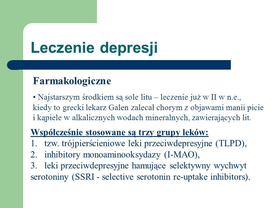 Leczenie depresji Najstarszym środkiem są sole litu – leczenie już w II w n.e., kiedy to grecki lekarz Galen zalecał chorym z objawami manii picie i k