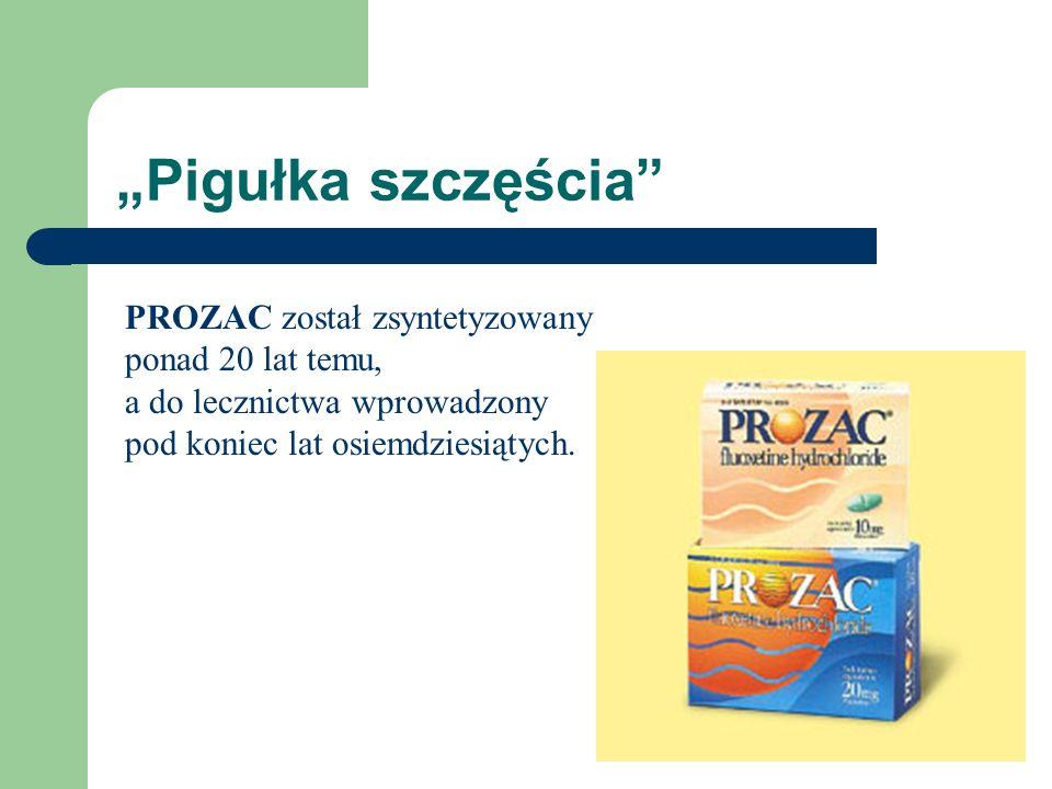 Pigułka szczęścia PROZAC został zsyntetyzowany ponad 20 lat temu, a do lecznictwa wprowadzony pod koniec lat osiemdziesiątych.