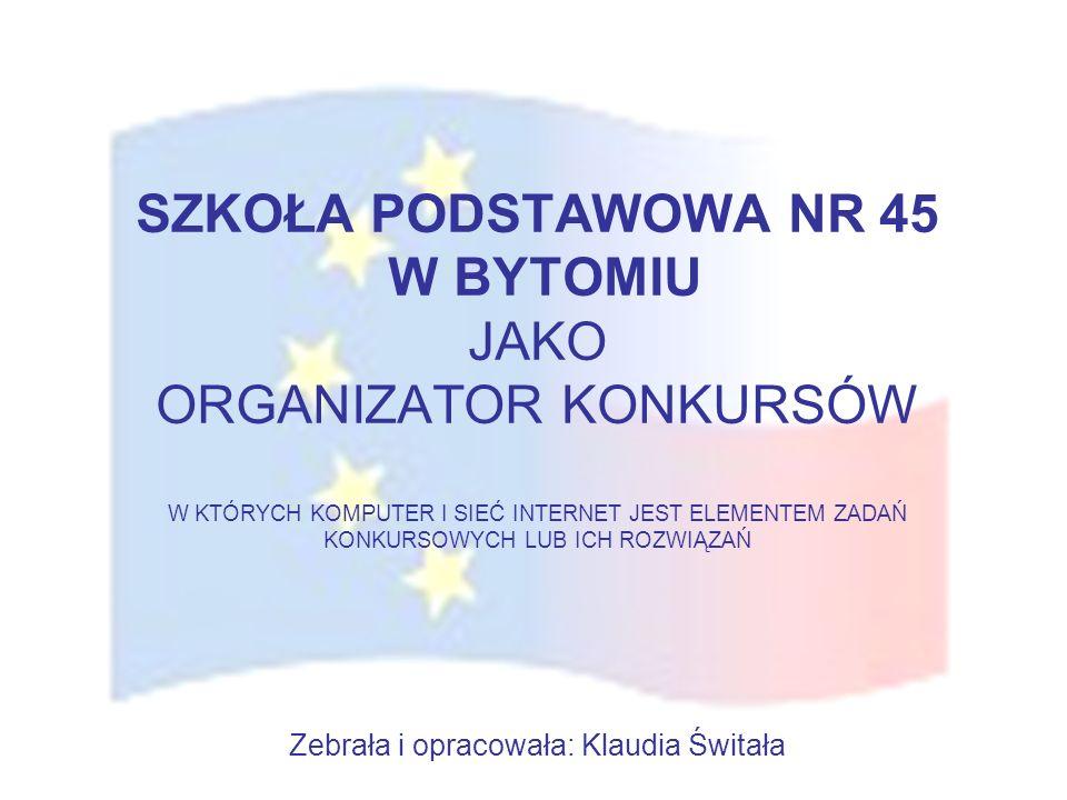 OGÓLNOSZKOLNY KONKURS WIEDZY O UNII EUROPEJSKIEJ DLA KLAS SZÓSTYCH pod hasłem:,, Odkryjmy Europę OGÓLNOSZKOLNY KONKURS WIEDZY O UNII EUROPEJSKIEJ DLA KLAS SZÓSTYCH pod hasłem:,, Odkryjmy Europę w ramach obchodów 50-lecia podpisania Traktatów Rzymskich Patronatem nad konkursem objęli: Prezydent Bytomia Regionalne Centrum Informacji Europejskiej Europe Direct Katowice Główny Koordynator Regionalnego Klubu Europejskiego Quo Vadis w Chorzowie Towarzystwo Miłośników Bytomia Program konkursu: Prezentacja multimedialna: Dziedzictwo kulturowe państw Unii Europejskiej Konkurs dla publiczności Konkurs szóstoklasistów Program artystyczno- sportowy LAUREACI: I miejsce 6a i 6d II miejsce 6e III miejsce 6c i 6b IV miejsce 6f Zasady uczestnictwa: Klasę reprezentuje 2-osobowa drużyna.