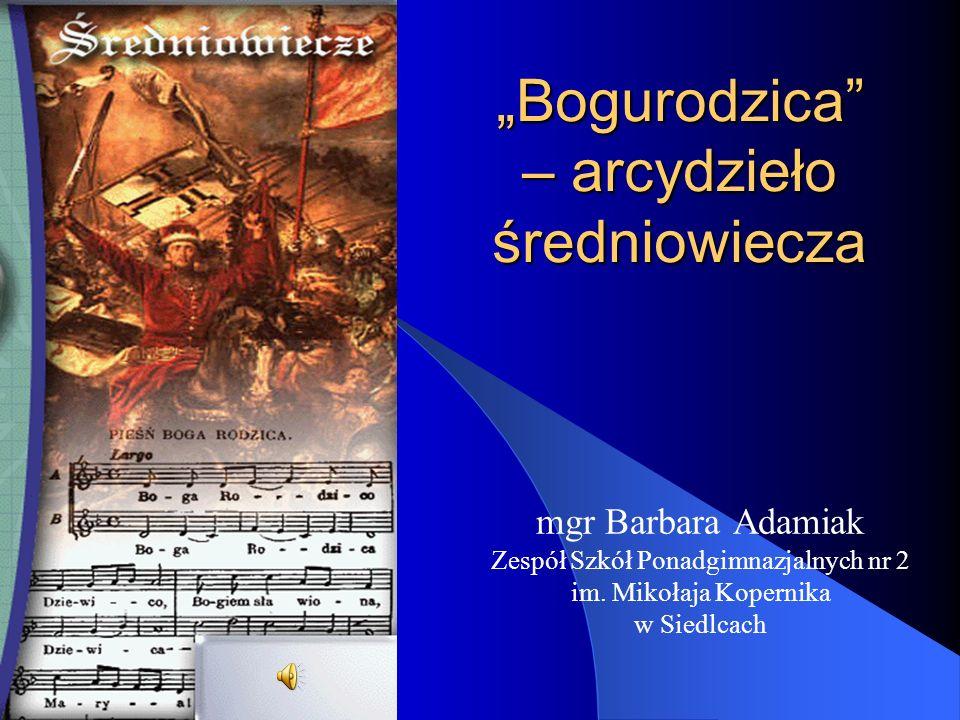Bogurodzica to jedna z najstarszych polskich pieśni religijnych.