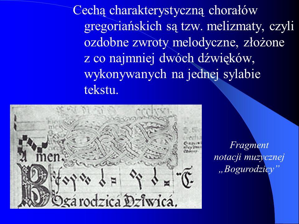 Cechą charakterystyczną chorałów gregoriańskich są tzw. melizmaty, czyli ozdobne zwroty melodyczne, złożone z co najmniej dwóch dźwięków, wykonywanych