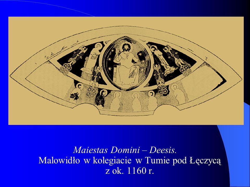 Maiestas Domini – Deesis. Malowidło w kolegiacie w Tumie pod Łęczycą z ok. 1160 r.