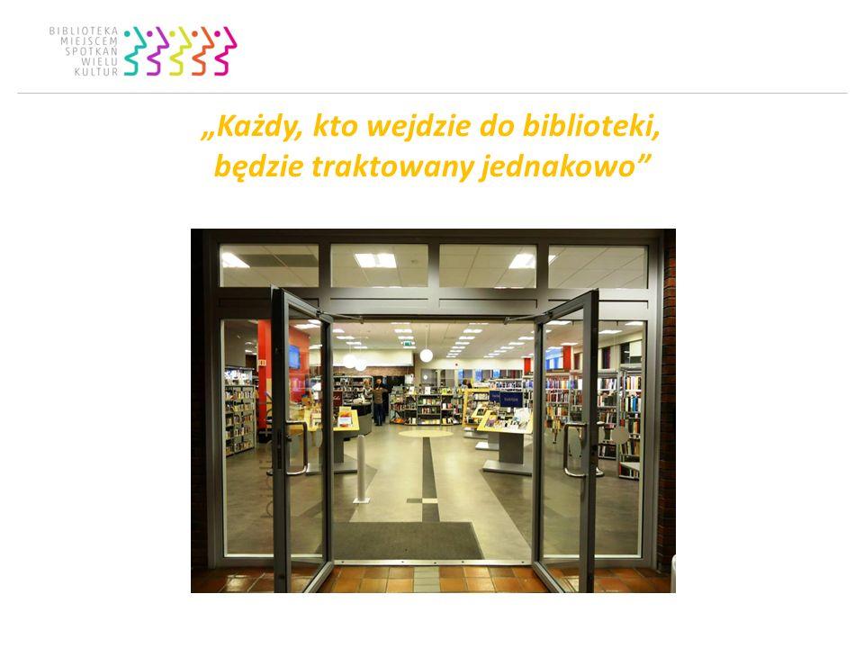 Każdy, kto wejdzie do biblioteki, będzie traktowany jednakowo