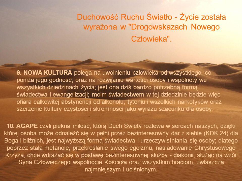 Duchowość Ruchu Światło - Życie została wyrażona w Drogowskazach Nowego Człowieka .