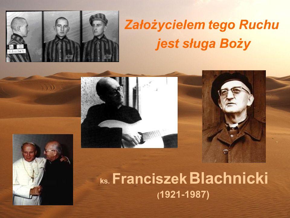 Założycielem tego Ruchu jest sługa Boży ks. Franciszek Blachnicki ( 1921-1987)