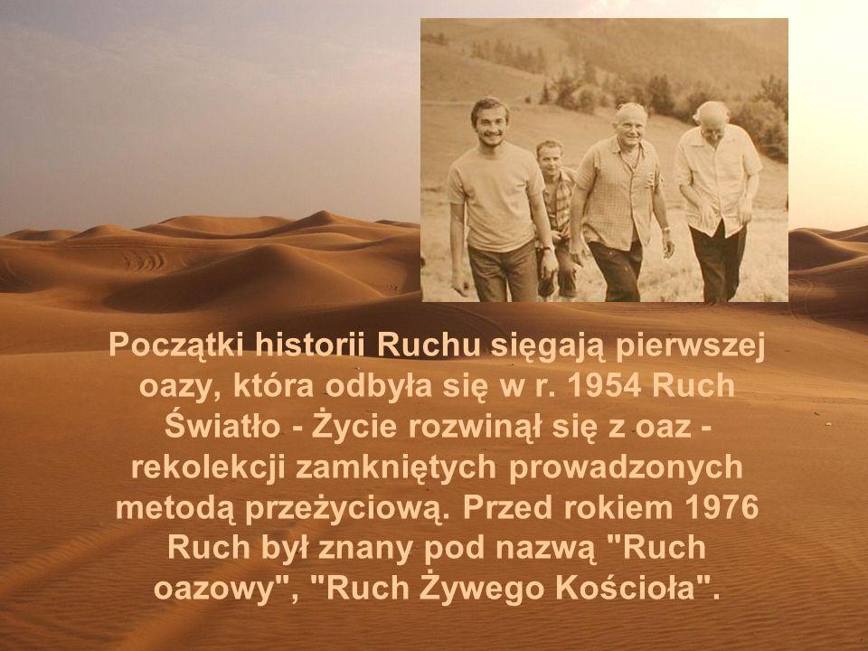 Początki historii Ruchu sięgają pierwszej oazy, która odbyła się w r.