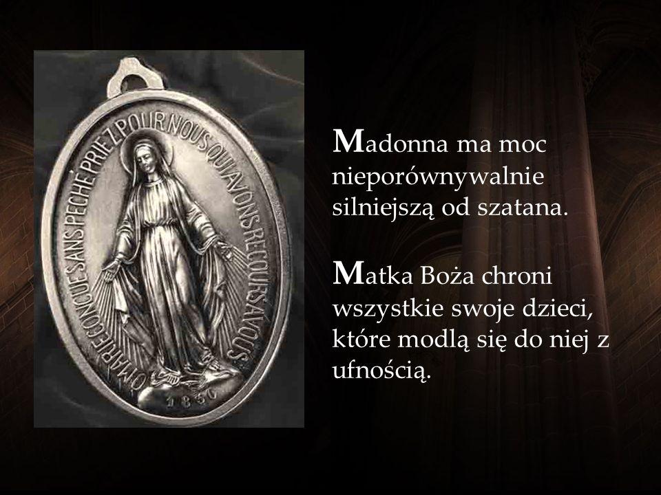 D ziewica Maryja stoi na kuli ziemskiej. Oznacza to, że Matka Boża jest nie tylko naszą Matką Niebieską, lecz także Królową Ziemi i całego Wszechświat