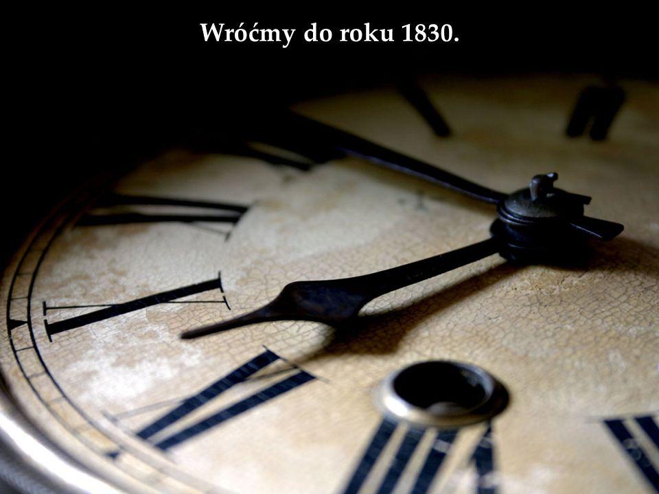 Wróćmy do roku 1830.