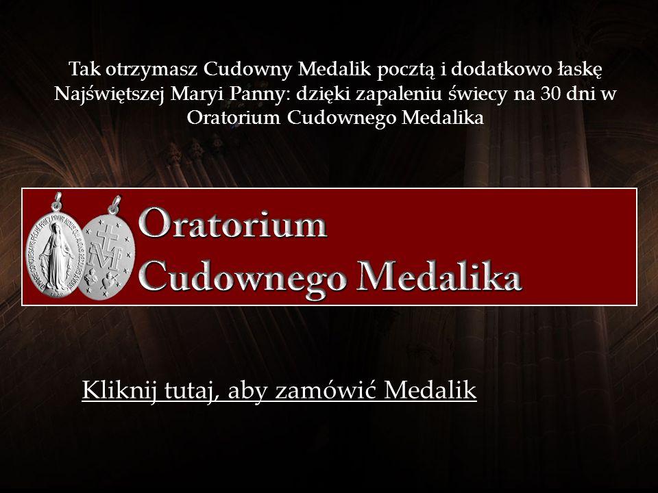 Kliknij na jedną z poniższych opcji: Mam już Cudowny Medalik! Nie mam jeszcze Cudownego Medalika! Chciałbym dostąpić łaski Matki Bożej