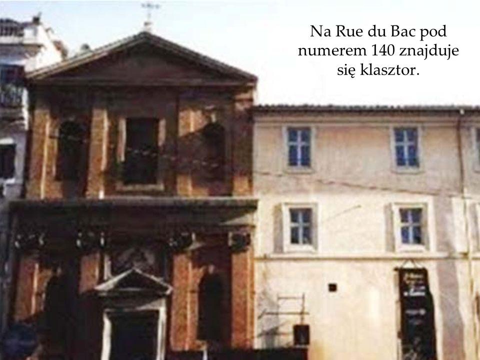 Na Rue du Bac pod numerem 140 znajduje się klasztor.