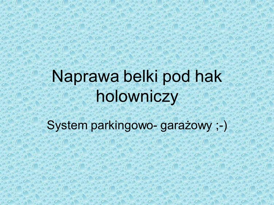 Naprawa belki pod hak holowniczy System parkingowo- garażowy ;-)