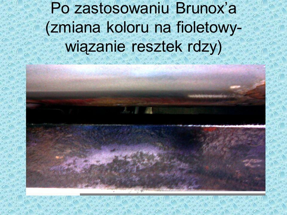 Po zastosowaniu Brunoxa (zmiana koloru na fioletowy- wiązanie resztek rdzy)