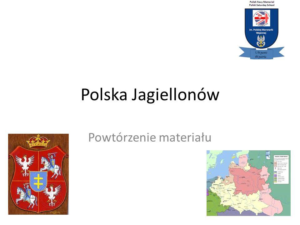 Polska Jagiellonów Powtórzenie materiału