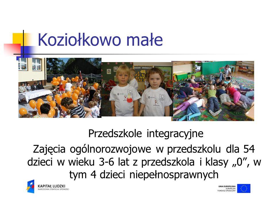 Koziołkowo małe Przedszkole integracyjne Zajęcia ogólnorozwojowe w przedszkolu dla 54 dzieci w wieku 3-6 lat z przedszkola i klasy 0, w tym 4 dzieci niepełnosprawnych