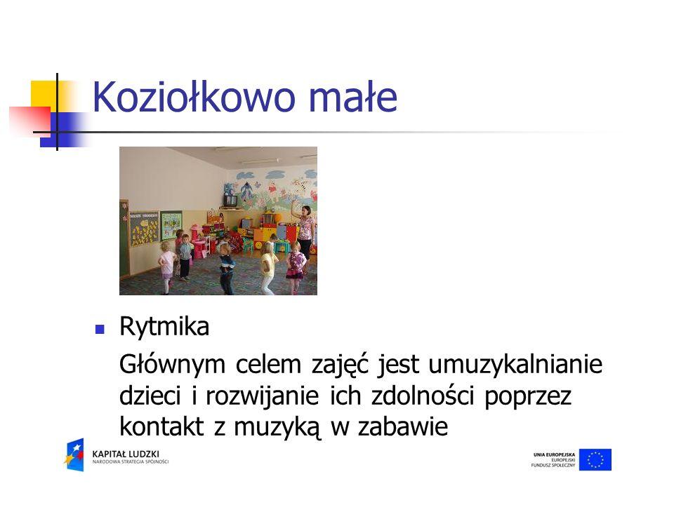 Koziołkowo małe Rytmika Głównym celem zajęć jest umuzykalnianie dzieci i rozwijanie ich zdolności poprzez kontakt z muzyką w zabawie