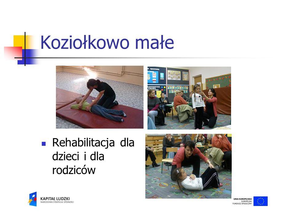 Koziołkowo małe Rehabilitacja dla dzieci i dla rodziców