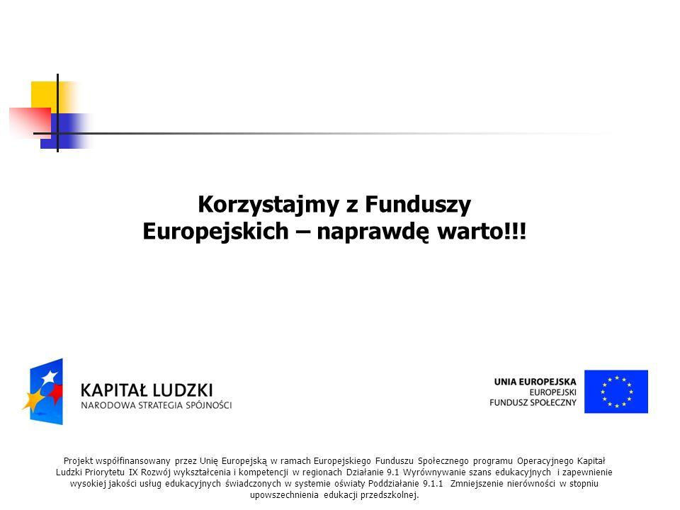Korzystajmy z Funduszy Europejskich – naprawdę warto!!.