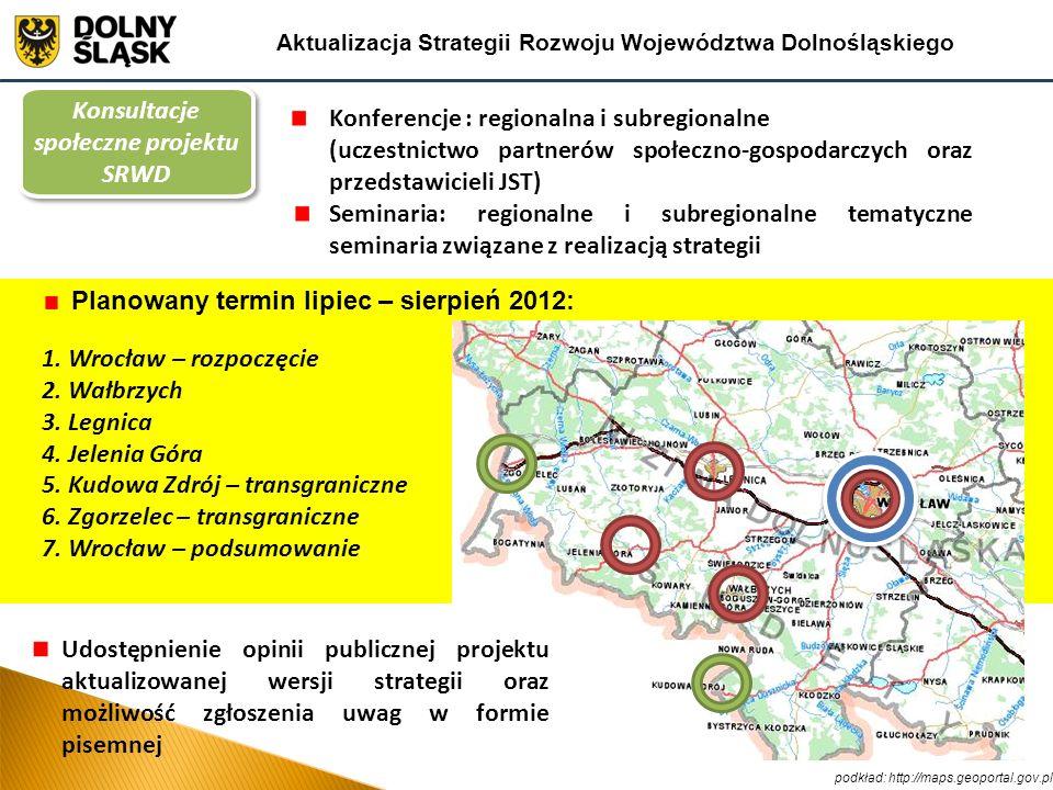Konsultacje społeczne projektu SRWD Planowany termin lipiec – sierpień 2012: 1. Wrocław – rozpoczęcie 2. Wałbrzych 3. Legnica 4. Jelenia Góra 5. Kudow