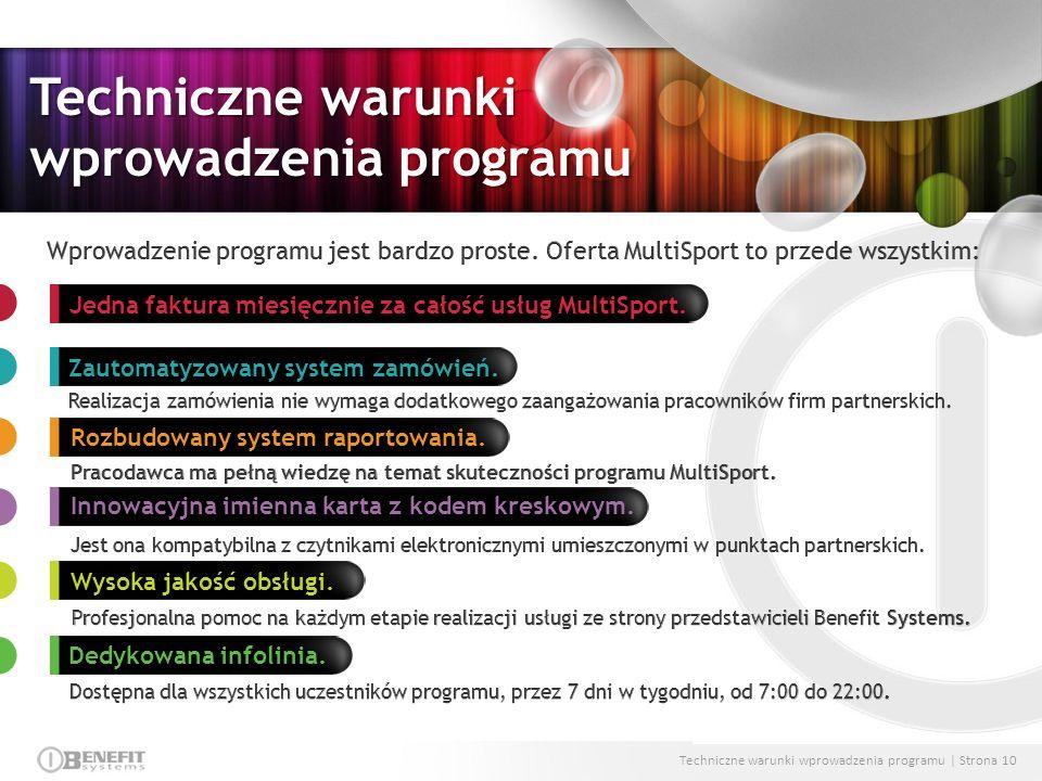 Techniczne warunki wprowadzenia programu | Strona 10 Techniczne warunki wprowadzenia programu Jedna faktura miesięcznie za całość usług MultiSport. Za