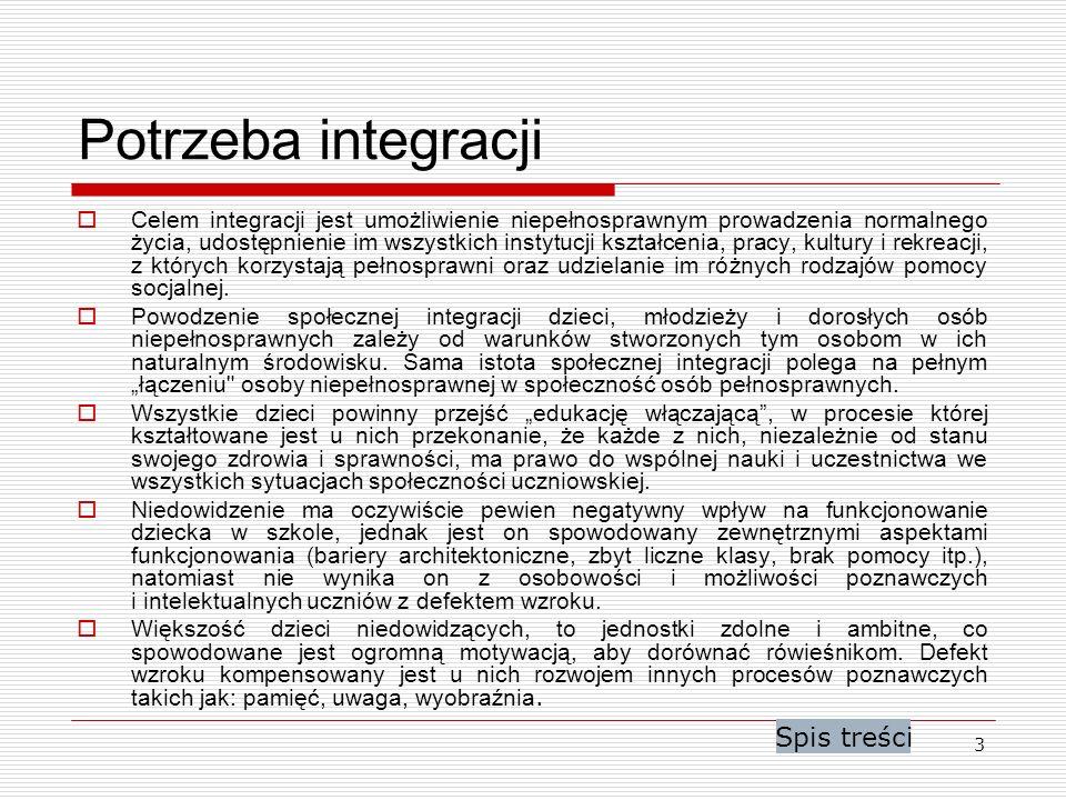 3 Potrzeba integracji Celem integracji jest umożliwienie niepełnosprawnym prowadzenia normalnego życia, udostępnienie im wszystkich instytucji kształc