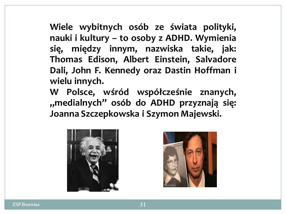 Wiele wybitnych osób ze świata polityki, nauki i kultury – to osoby z ADHD.