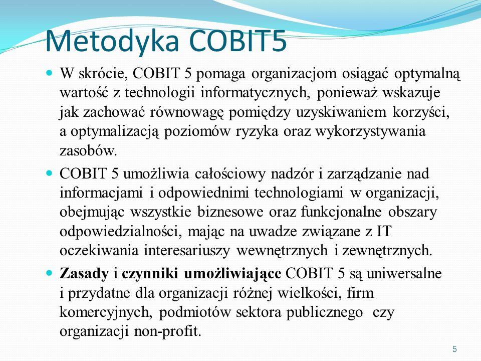 Metodyka COBIT5 W skrócie, COBIT 5 pomaga organizacjom osiągać optymalną wartość z technologii informatycznych, ponieważ wskazuje jak zachować równowa