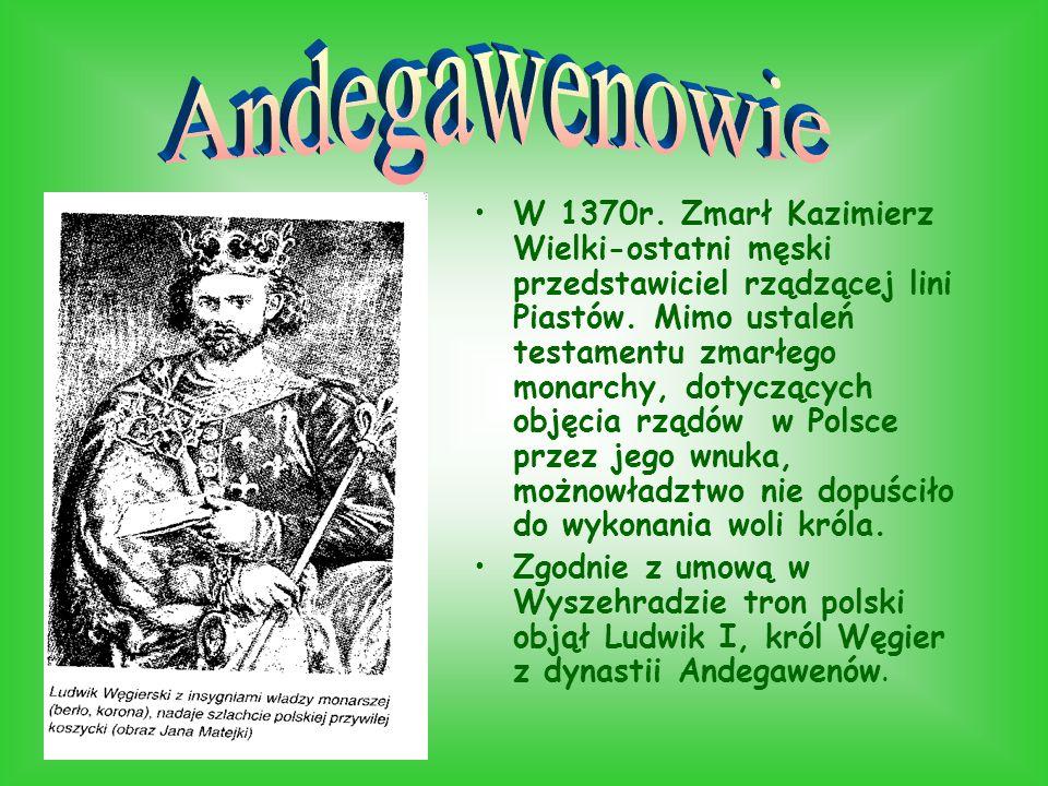W 1370r.Zmarł Kazimierz Wielki-ostatni męski przedstawiciel rządzącej lini Piastów.