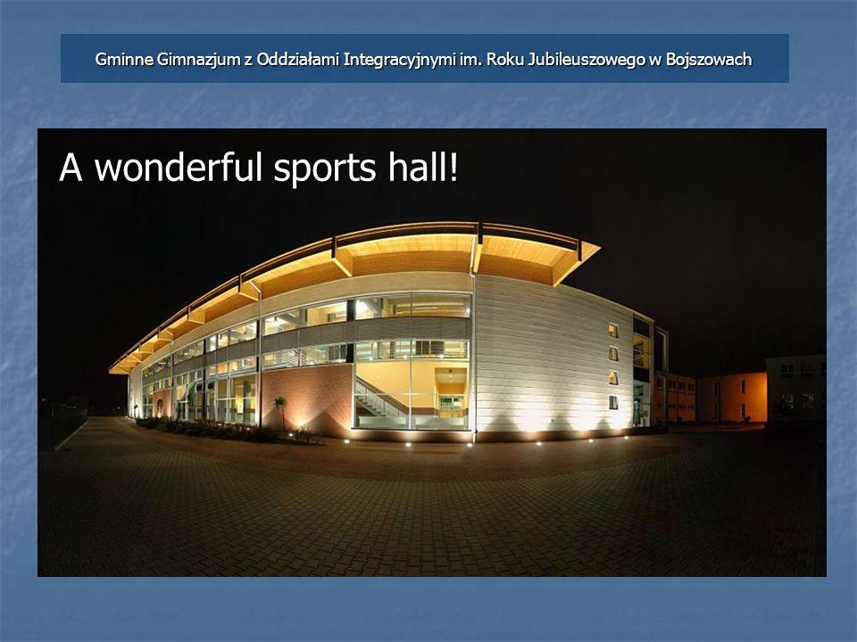 A wonderful sports hall. Gminne Gimnazjum z Oddziałami Integracyjnymi im.