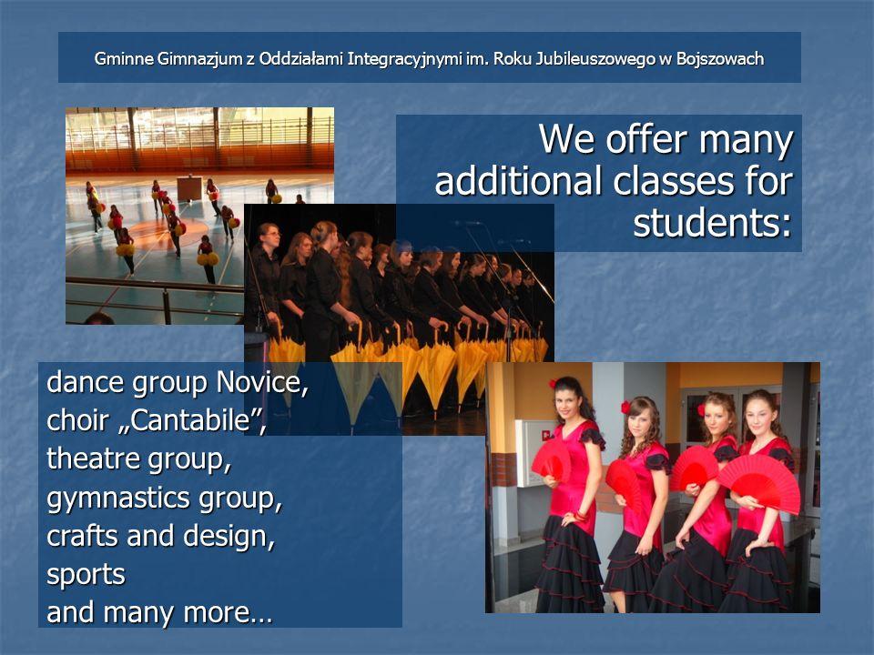 We offer many additional classes for students: Gminne Gimnazjum z Oddziałami Integracyjnymi im.