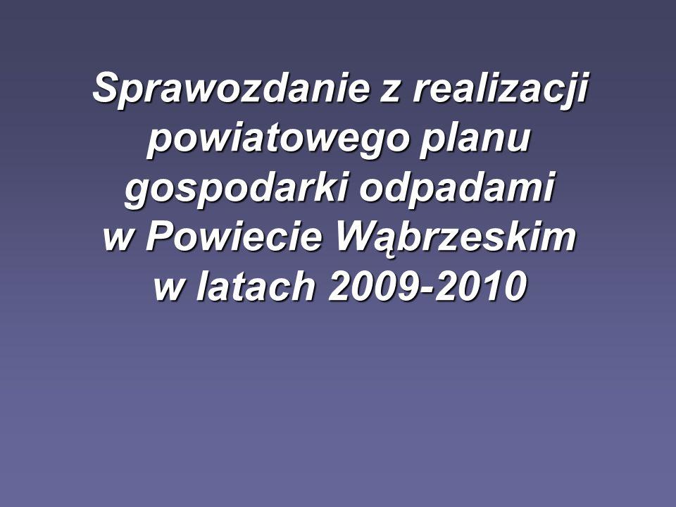 Sprawozdanie z realizacji powiatowego planu gospodarki odpadami w Powiecie Wąbrzeskim w latach 2009-2010