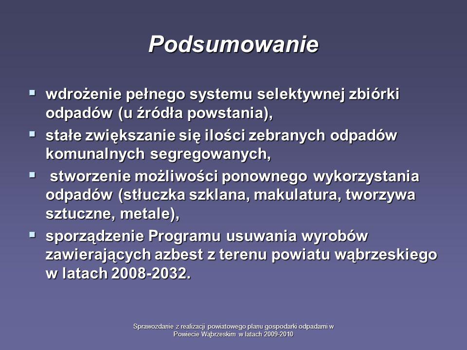 Sprawozdanie z realizacji powiatowego planu gospodarki odpadami w Powiecie Wąbrzeskim w latach 2009-2010 Podsumowanie wdrożenie pełnego systemu selekt