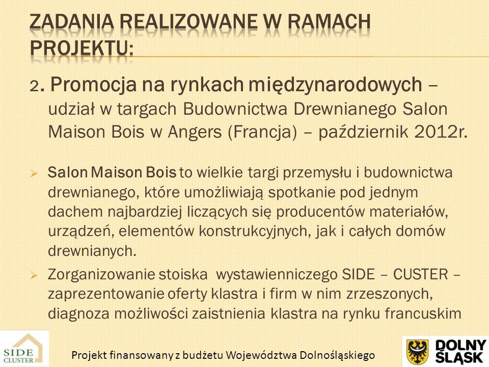 2. Promocja na rynkach międzynarodowych – udział w targach Budownictwa Drewnianego Salon Maison Bois w Angers (Francja) – październik 2012r. Salon Mai