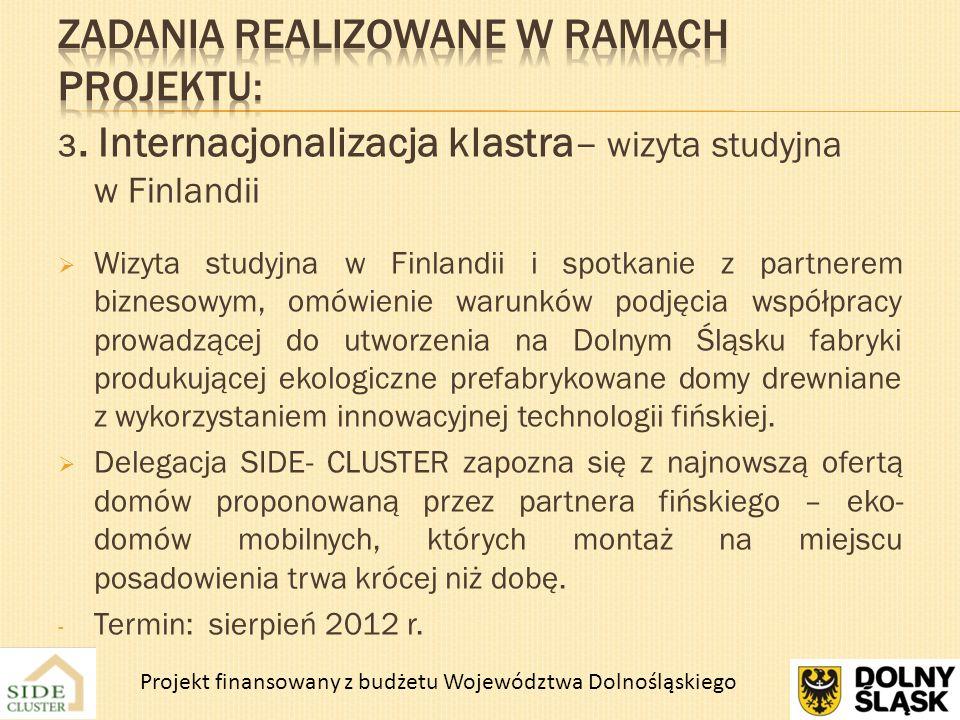3. Internacjonalizacja klastra– wizyta studyjna w Finlandii Wizyta studyjna w Finlandii i spotkanie z partnerem biznesowym, omówienie warunków podjęci