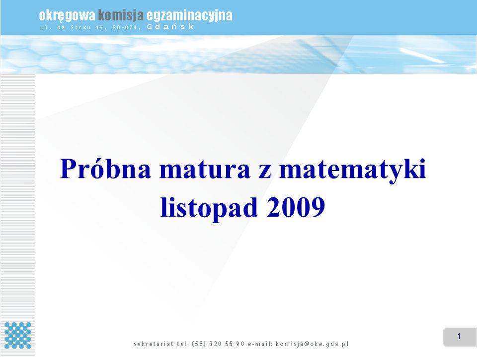1 Próbna matura z matematyki listopad 2009